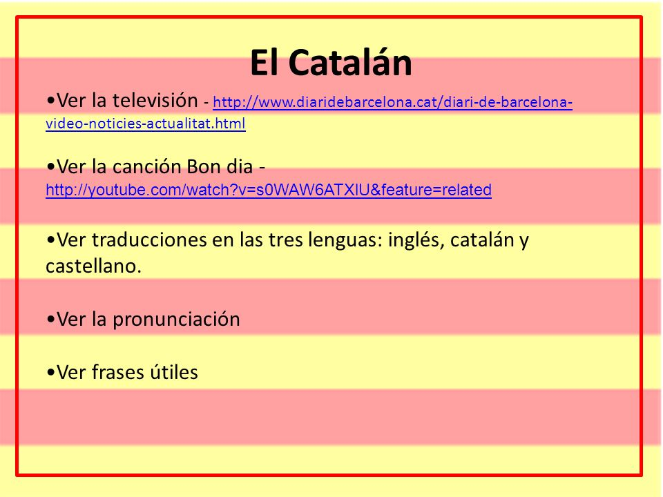 El CatalánVer la televisión - http://www.diaridebarcelona.cat/diari-de-barcelona-video-noticies-actualitat.html.