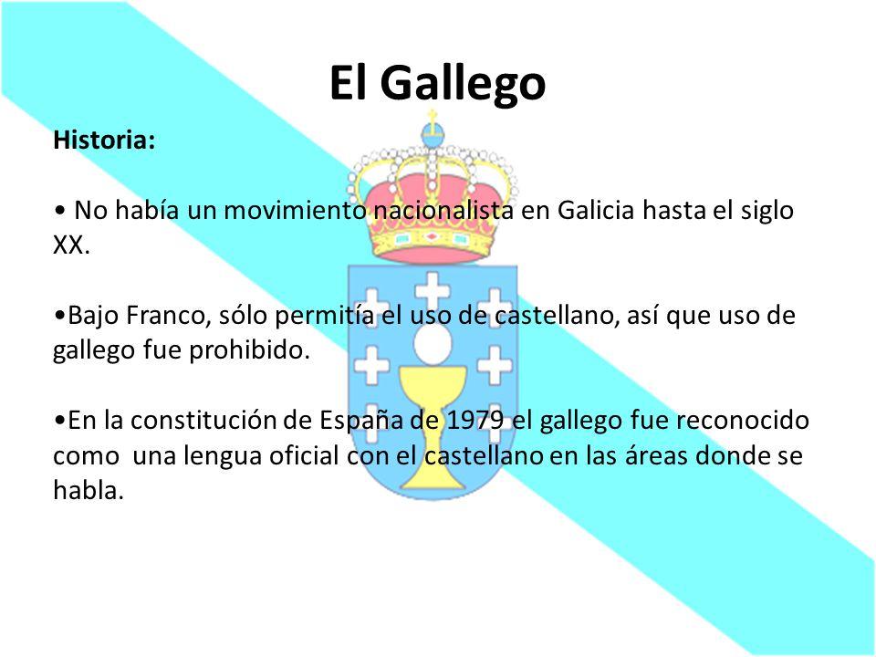 El Gallego Historia: No había un movimiento nacionalista en Galicia hasta el siglo XX.