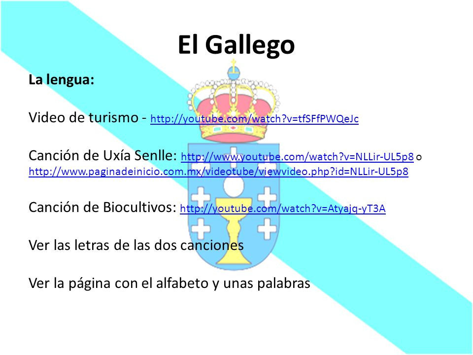 El Gallego La lengua: Video de turismo - http://youtube.com/watch v=tfSFfPWQeJc.