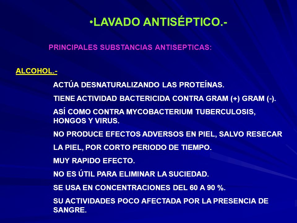 LAVADO ANTISÉPTICO.- PRINCIPALES SUBSTANCIAS ANTISEPTICAS: ALCOHOL.-