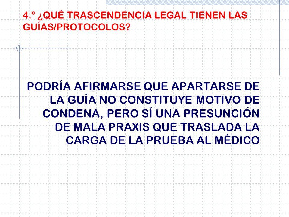 4.º ¿QUÉ TRASCENDENCIA LEGAL TIENEN LAS GUÍAS/PROTOCOLOS