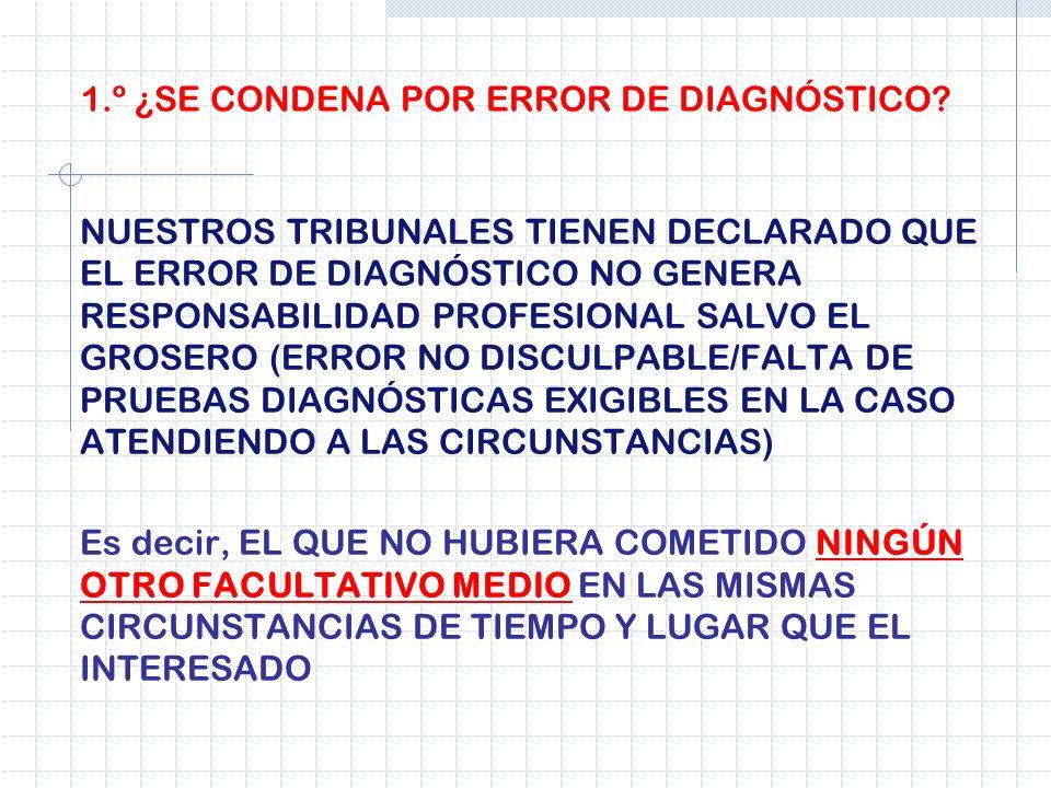 1.º ¿SE CONDENA POR ERROR DE DIAGNÓSTICO
