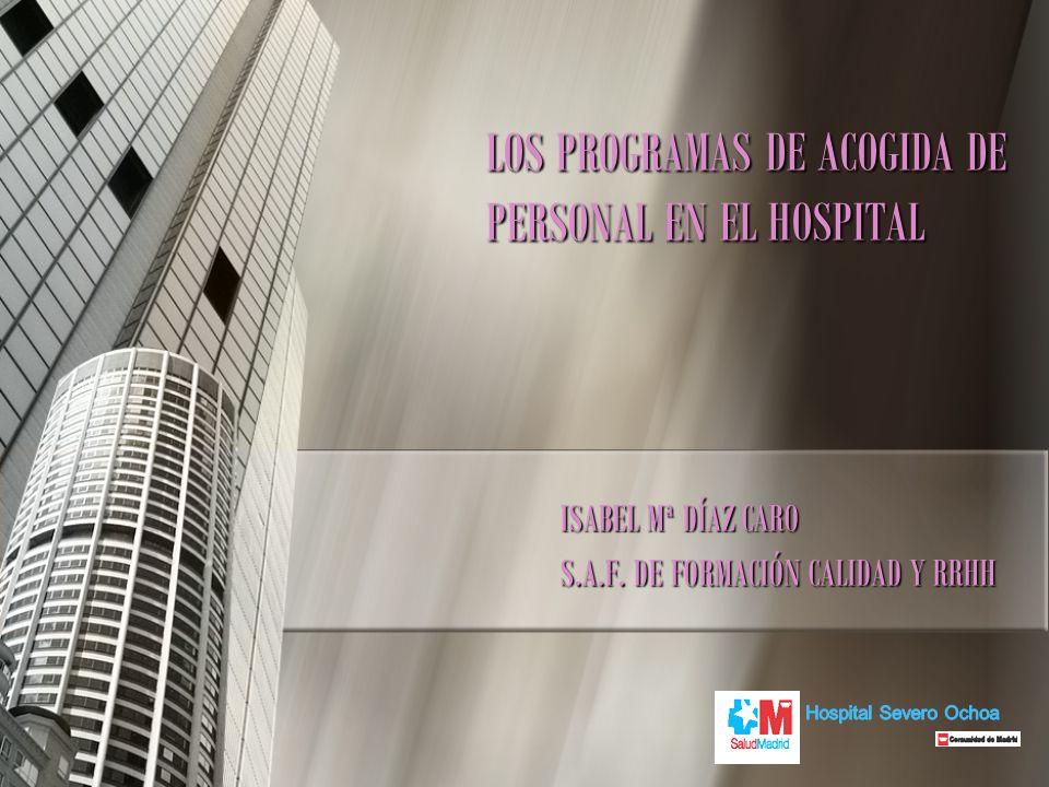LOS PROGRAMAS DE ACOGIDA DE PERSONAL EN EL HOSPITAL
