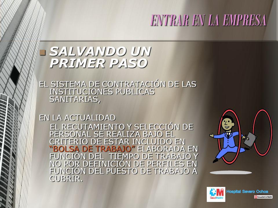 ENTRAR EN LA EMPRESA SALVANDO UN PRIMER PASO Hospital Severo Ochoa