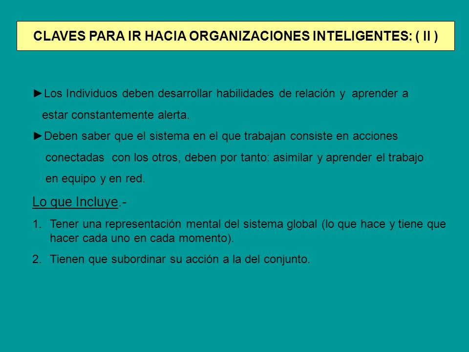 CLAVES PARA IR HACIA ORGANIZACIONES INTELIGENTES: ( II )