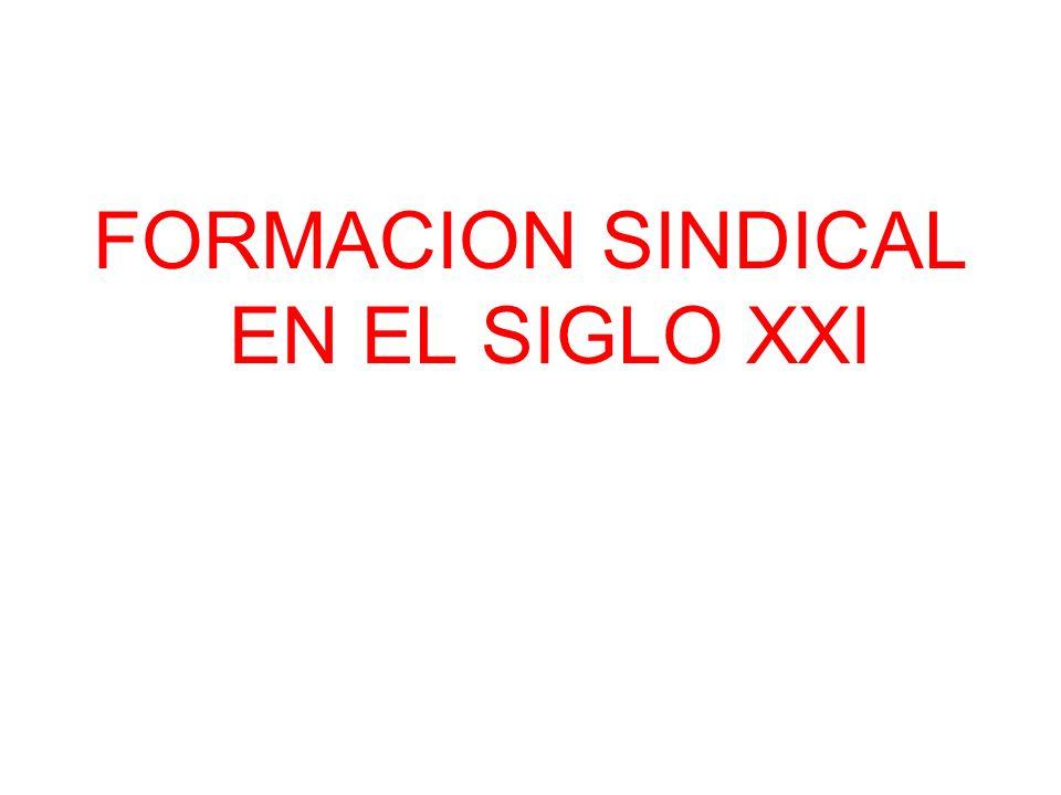 FORMACION SINDICAL EN EL SIGLO XXI