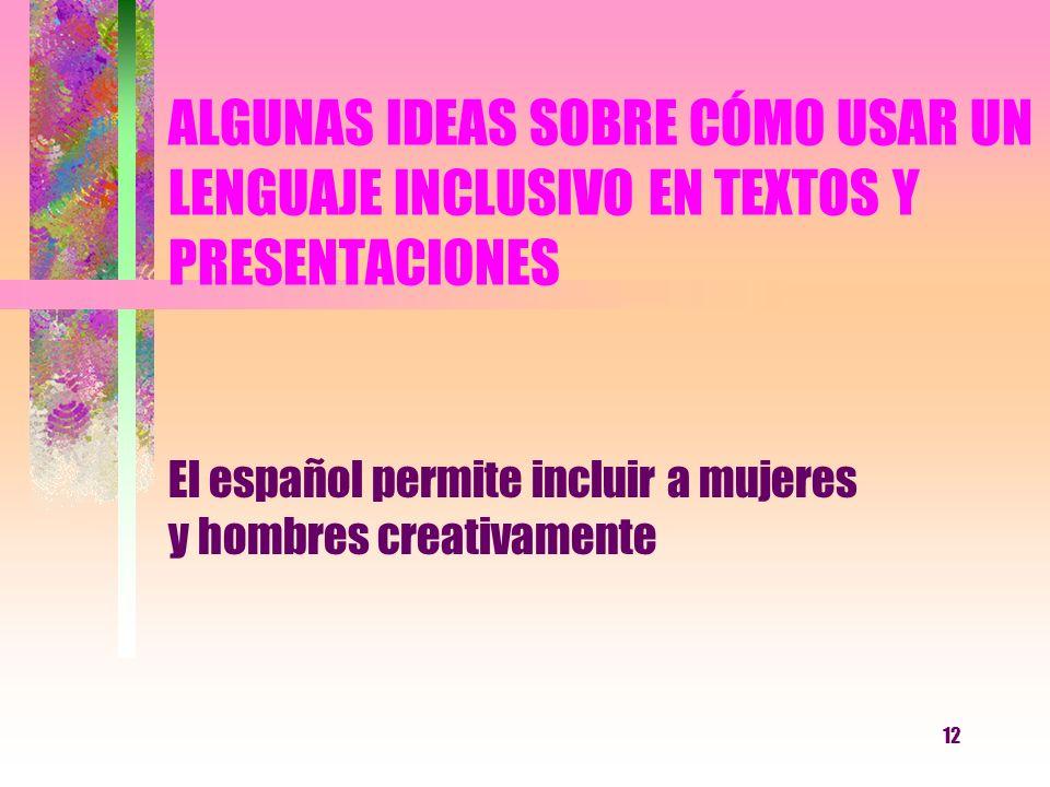 El español permite incluir a mujeres y hombres creativamente
