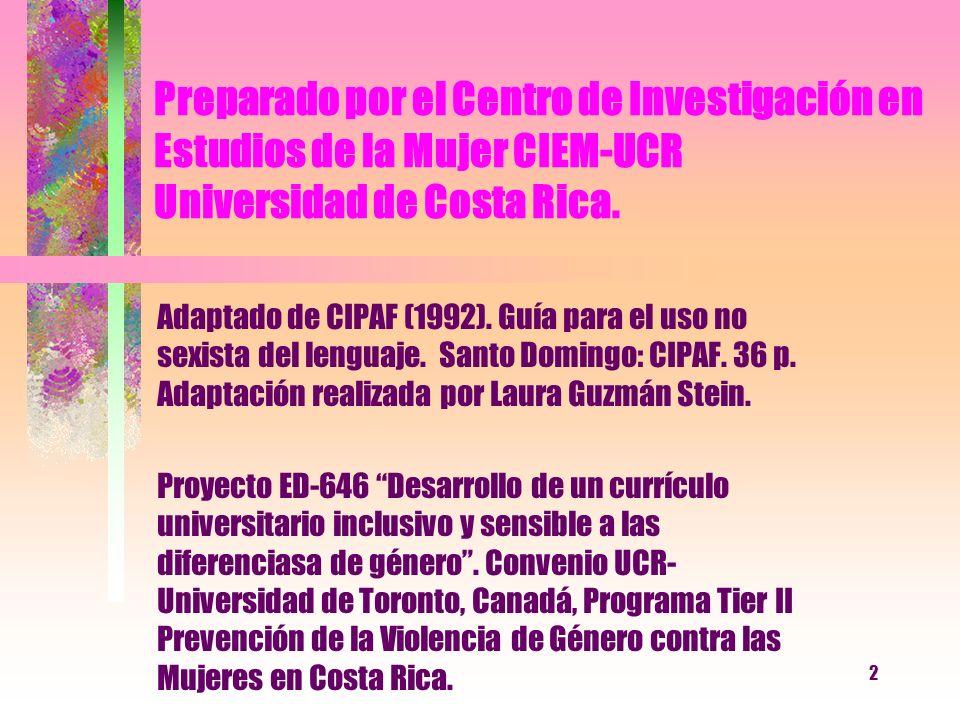 Preparado por el Centro de Investigación en Estudios de la Mujer CIEM-UCR Universidad de Costa Rica.