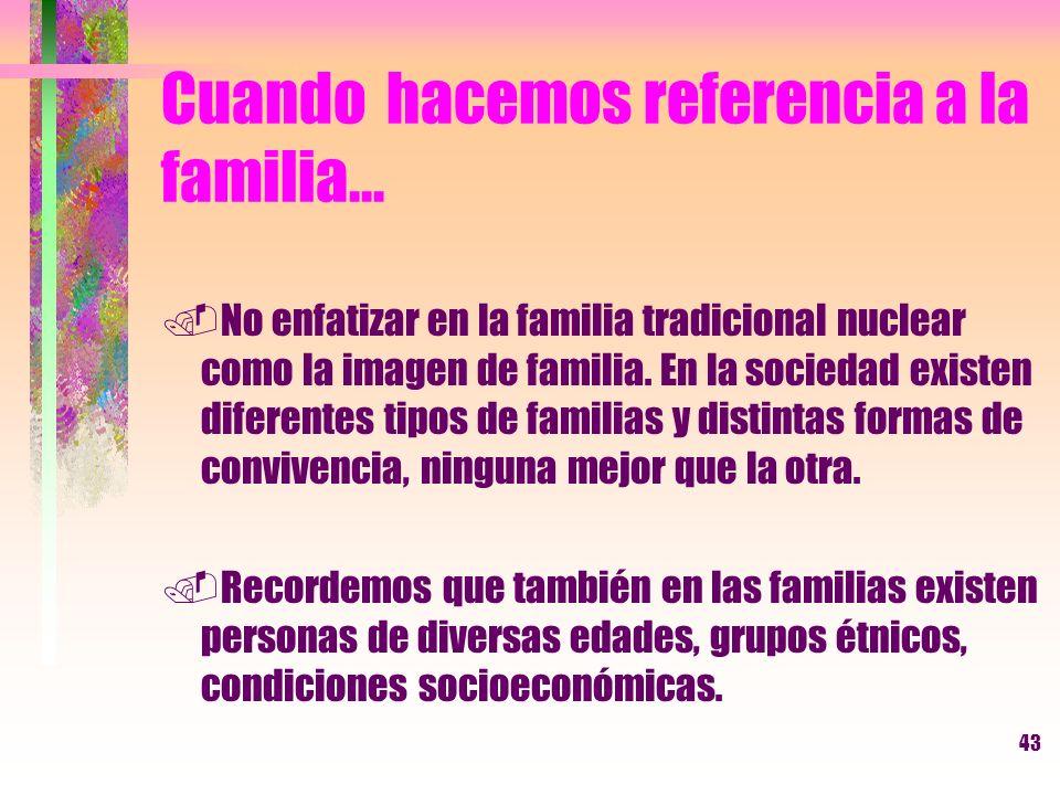 Cuando hacemos referencia a la familia...