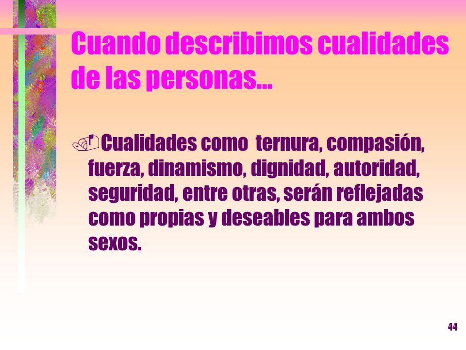 Cuando describimos cualidades de las personas...