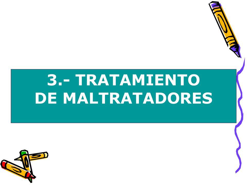3.- TRATAMIENTO DE MALTRATADORES