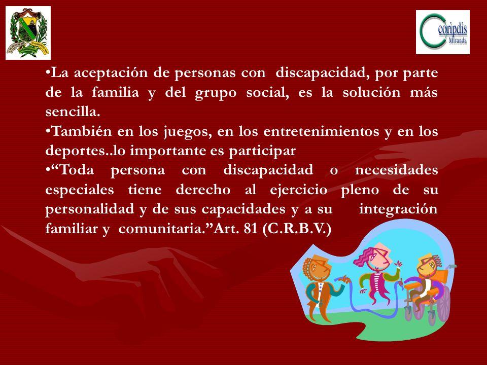 La aceptación de personas con discapacidad, por parte de la familia y del grupo social, es la solución más sencilla.