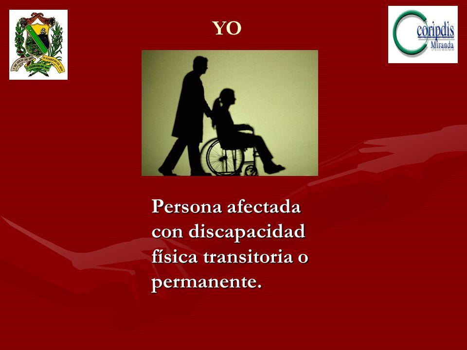 Persona afectada con discapacidad física transitoria o permanente.