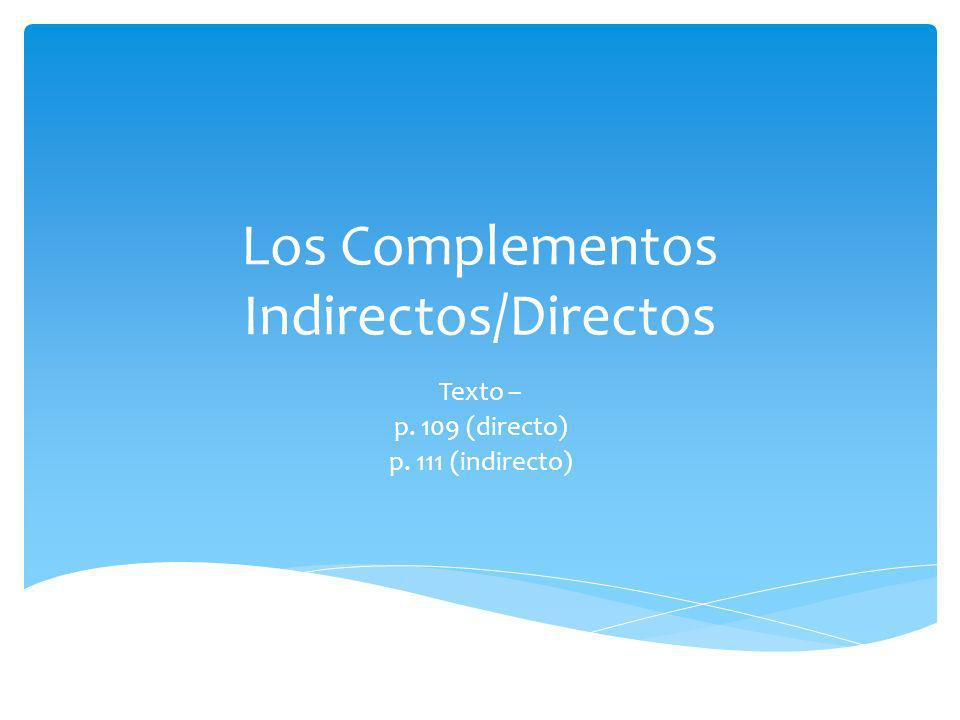 Los Complementos Indirectos/Directos