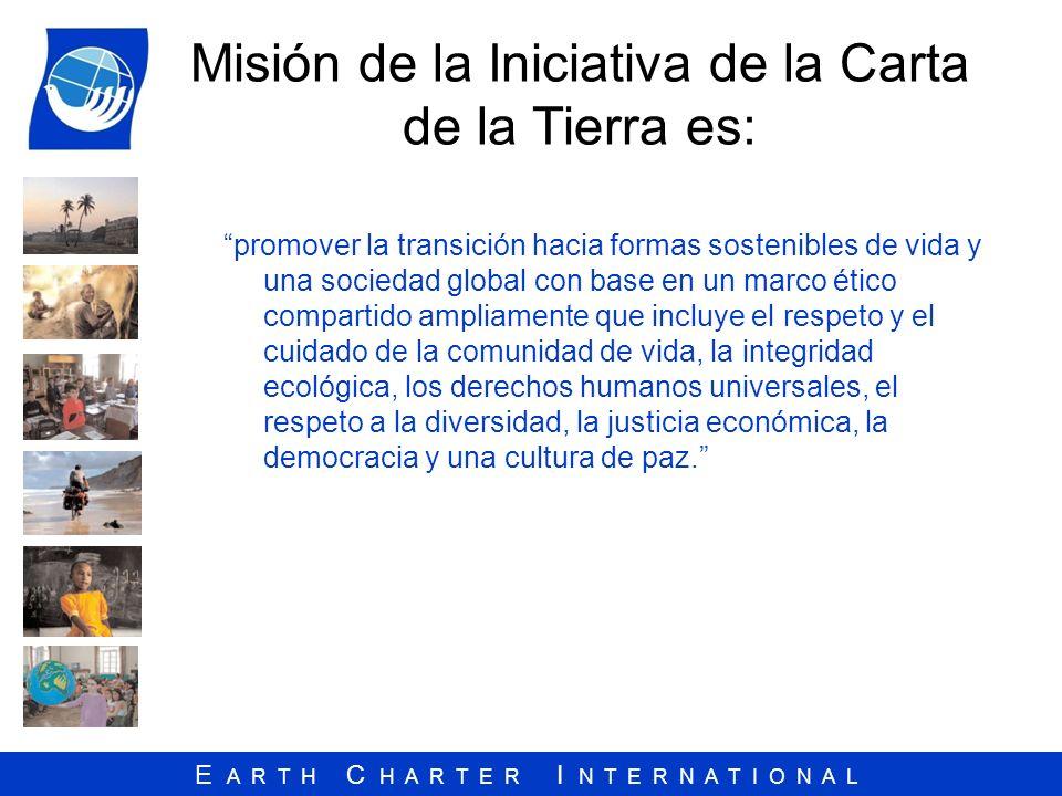 Misión de la Iniciativa de la Carta de la Tierra es: