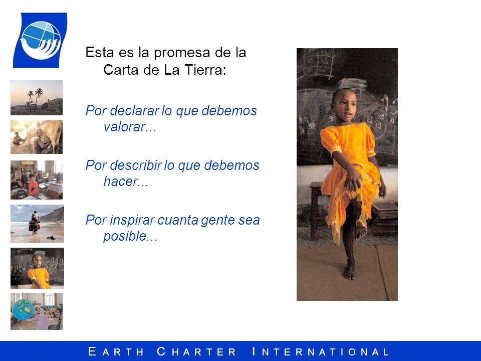 Esta es la promesa de la Carta de La Tierra:
