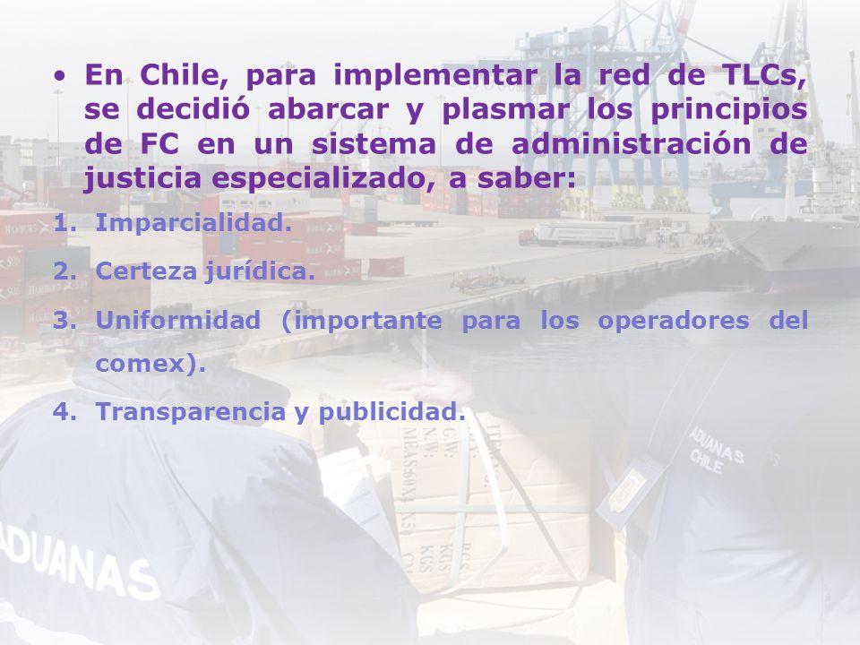 En Chile, para implementar la red de TLCs, se decidió abarcar y plasmar los principios de FC en un sistema de administración de justicia especializado, a saber: