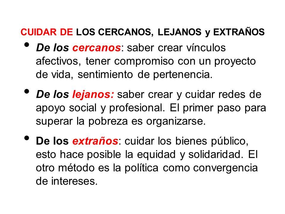 CUIDAR DE LOS CERCANOS, LEJANOS y EXTRAÑOS
