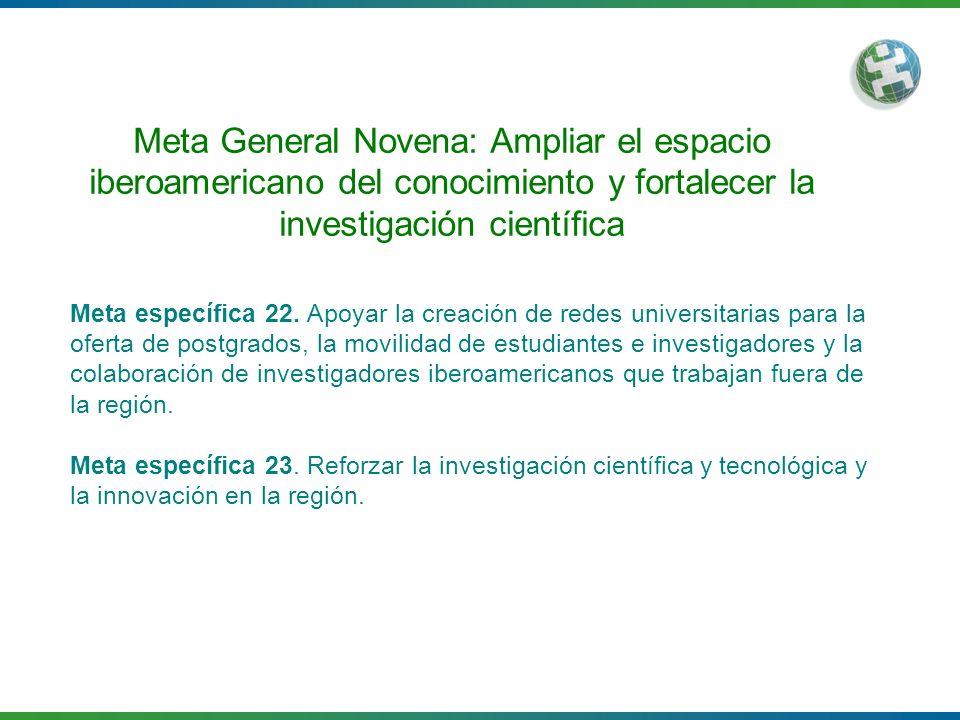 Meta General Novena: Ampliar el espacio iberoamericano del conocimiento y fortalecer la investigación científica