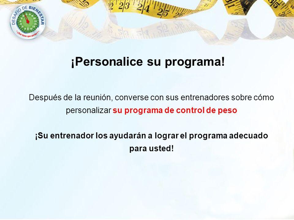 ¡Personalice su programa!
