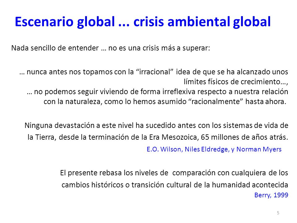 Escenario global ... crisis ambiental global