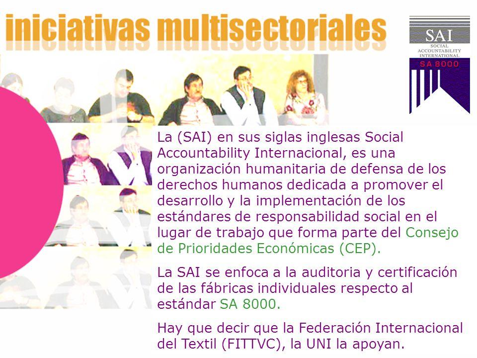 La (SAI) en sus siglas inglesas Social Accountability Internacional, es una organización humanitaria de defensa de los derechos humanos dedicada a promover el desarrollo y la implementación de los estándares de responsabilidad social en el lugar de trabajo que forma parte del Consejo de Prioridades Económicas (CEP).