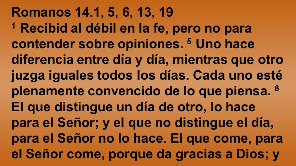Romanos 14.1, 5, 6, 13, 19