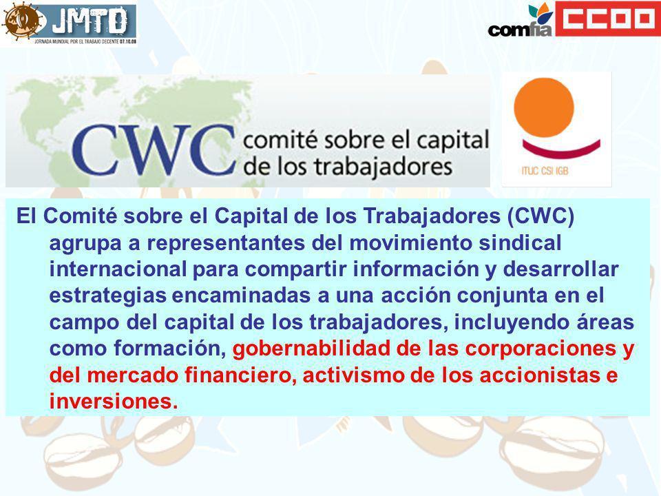 El Comité sobre el Capital de los Trabajadores (CWC) agrupa a representantes del movimiento sindical internacional para compartir información y desarrollar estrategias encaminadas a una acción conjunta en el campo del capital de los trabajadores, incluyendo áreas como formación, gobernabilidad de las corporaciones y del mercado financiero, activismo de los accionistas e inversiones.