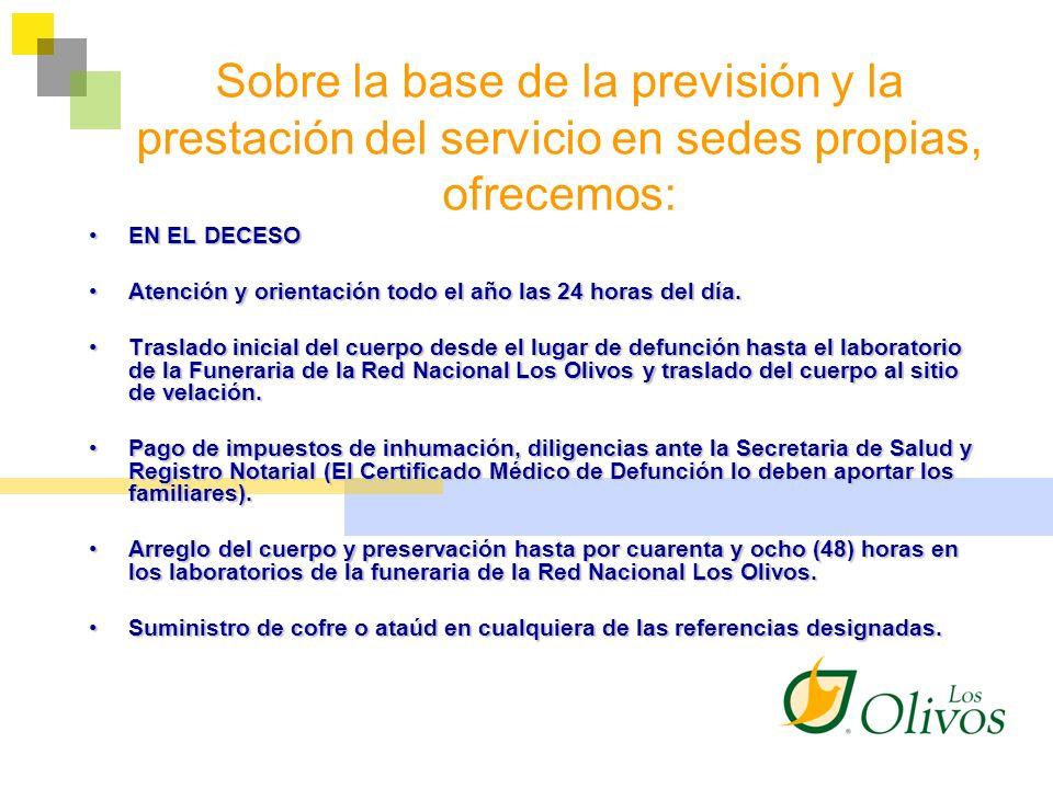 Sobre la base de la previsión y la prestación del servicio en sedes propias, ofrecemos:
