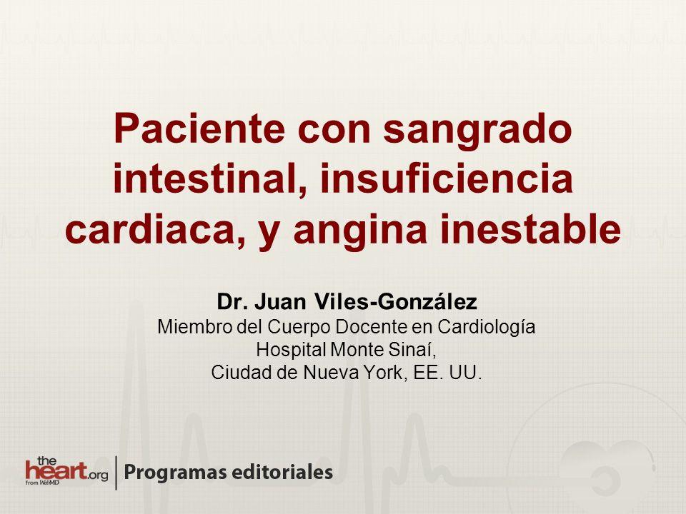 Paciente con sangrado intestinal, insuficiencia cardiaca, y angina inestable