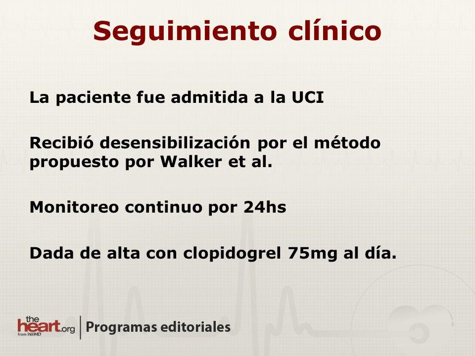 Seguimiento clínico La paciente fue admitida a la UCI