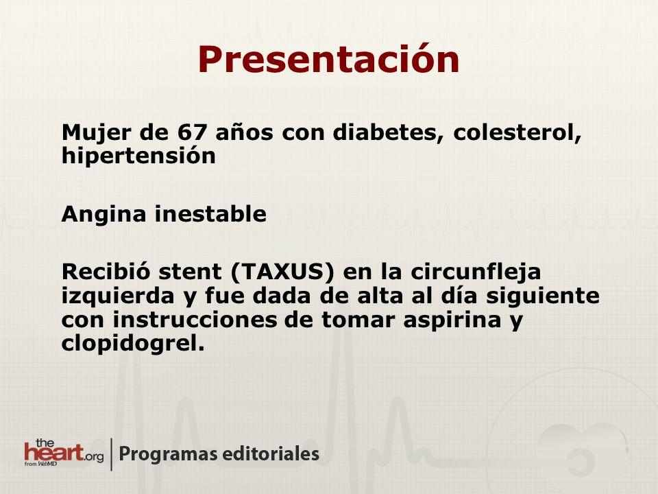 Presentación Mujer de 67 años con diabetes, colesterol, hipertensión