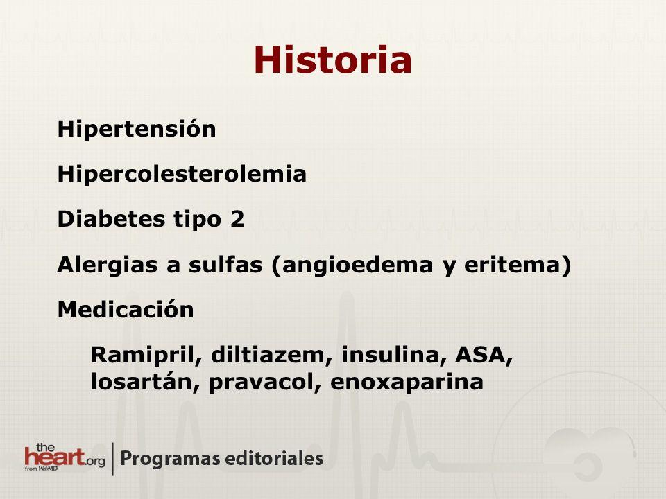 Historia Hipertensión Hipercolesterolemia Diabetes tipo 2