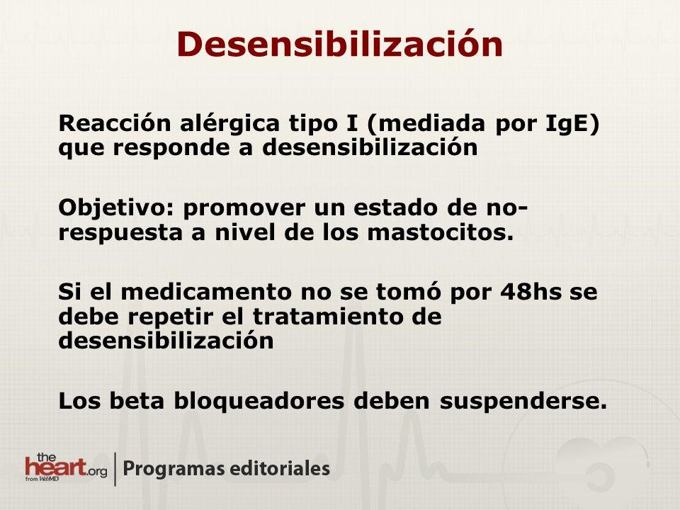 Desensibilización Reacción alérgica tipo I (mediada por IgE) que responde a desensibilización.