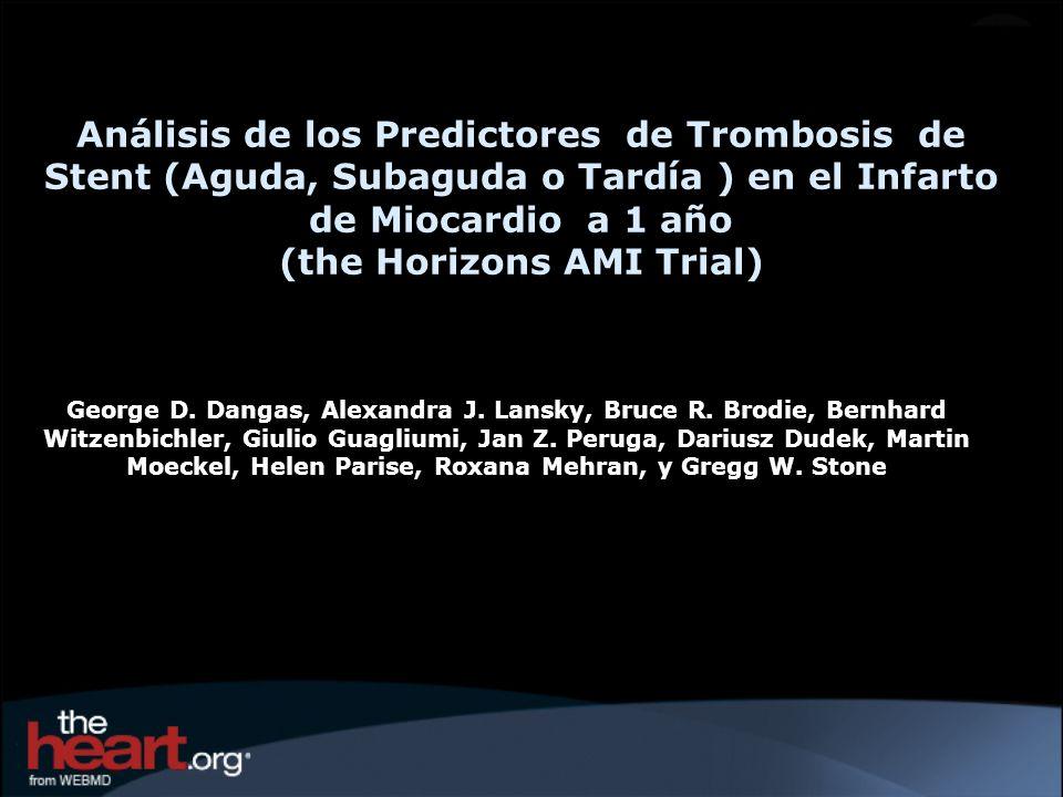 Análisis de los Predictores de Trombosis de Stent (Aguda, Subaguda o Tardía ) en el Infarto de Miocardio a 1 año (the Horizons AMI Trial)
