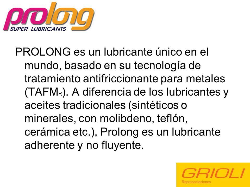 PROLONG es un lubricante único en el mundo, basado en su tecnología de tratamiento antifriccionante para metales (TAFMR).