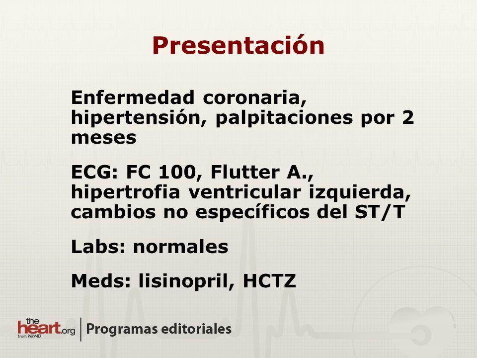 PresentaciónEnfermedad coronaria, hipertensión, palpitaciones por 2 meses.