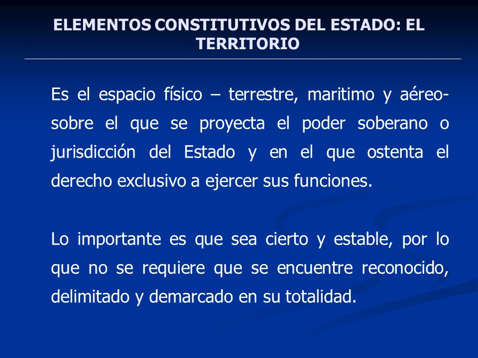 ELEMENTOS CONSTITUTIVOS DEL ESTADO: EL TERRITORIO