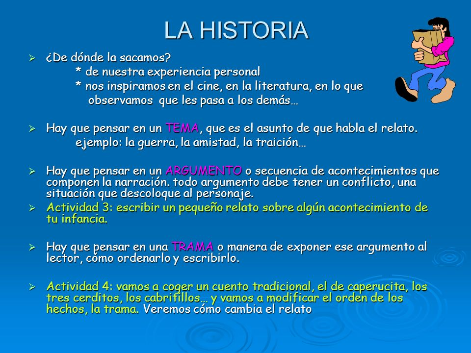 LA HISTORIA ¿De dónde la sacamos * de nuestra experiencia personal