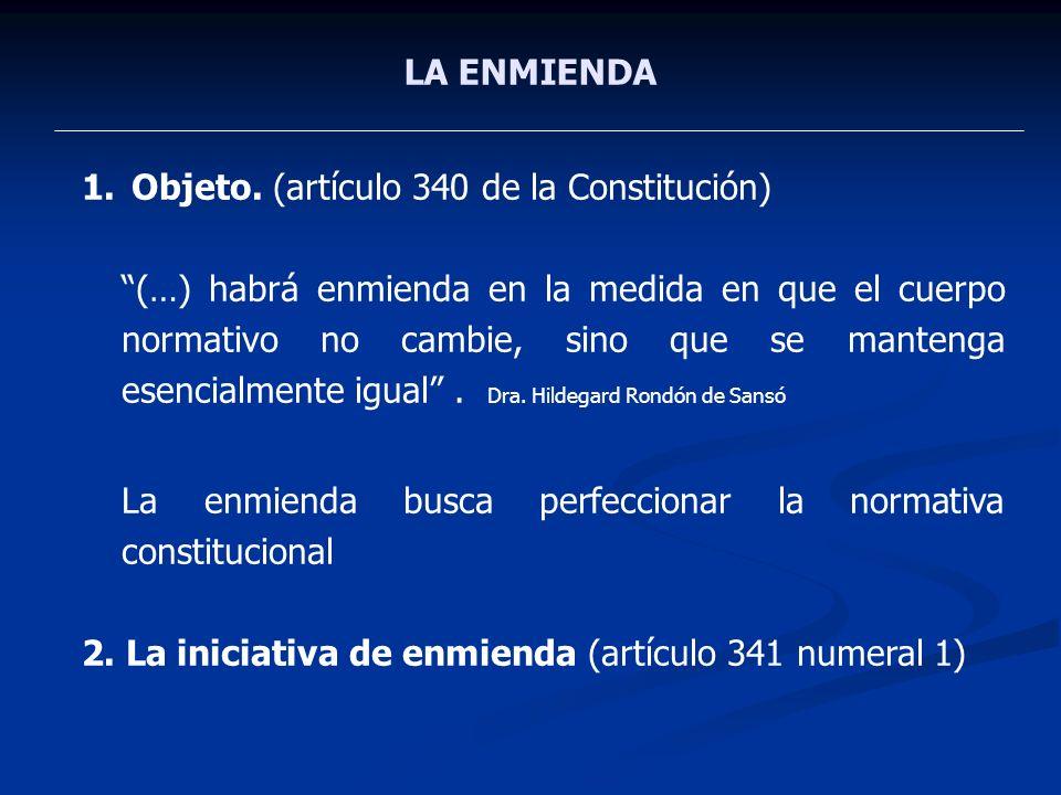 LA ENMIENDA Objeto. (artículo 340 de la Constitución)