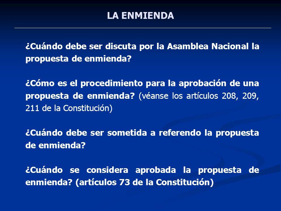 LA ENMIENDA ¿Cuándo debe ser discuta por la Asamblea Nacional la propuesta de enmienda