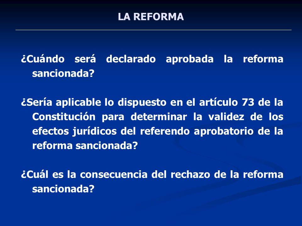 LA REFORMA ¿Cuándo será declarado aprobada la reforma sancionada