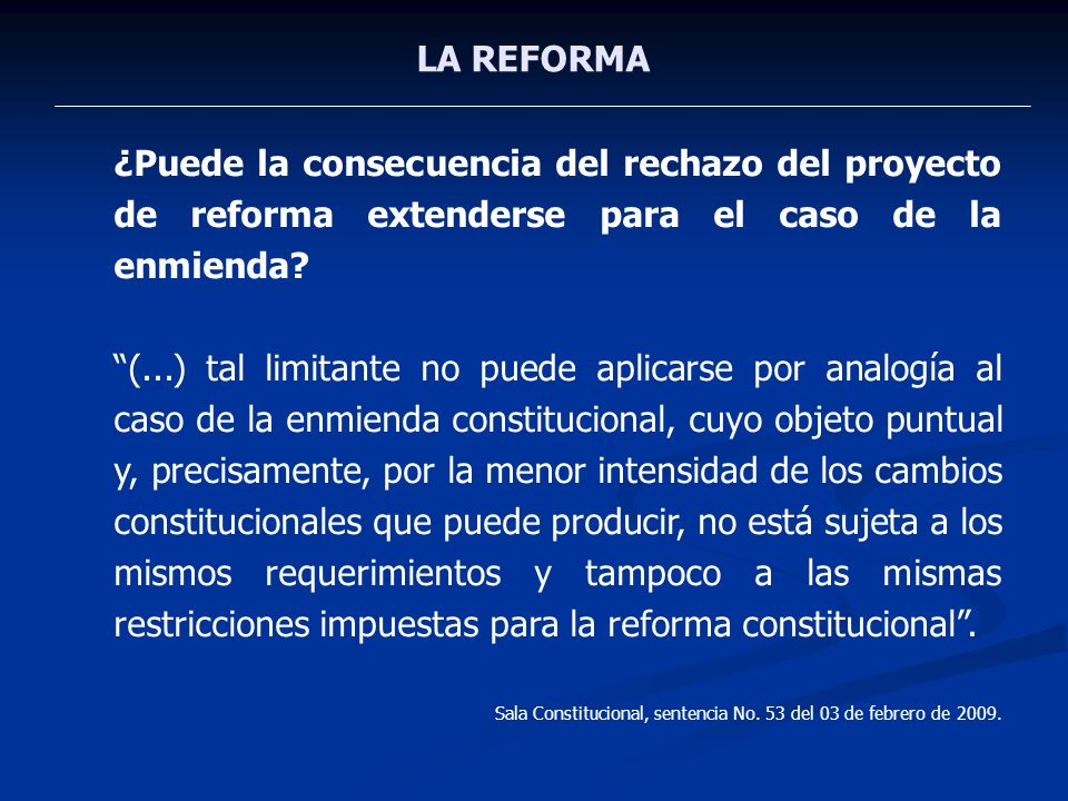 LA REFORMA ¿Puede la consecuencia del rechazo del proyecto de reforma extenderse para el caso de la enmienda