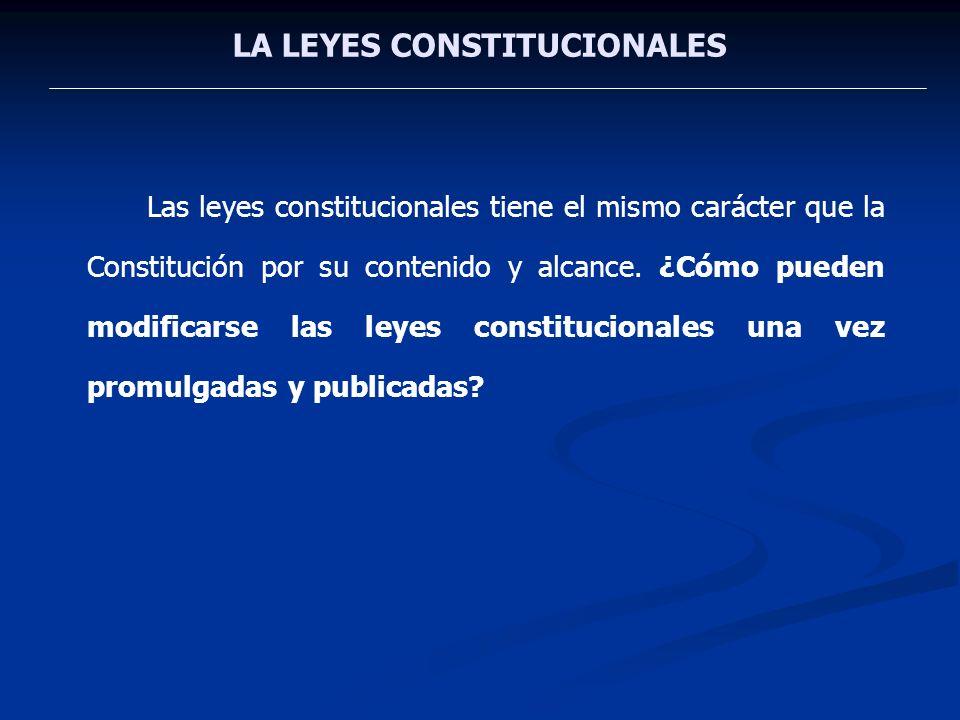 LA LEYES CONSTITUCIONALES