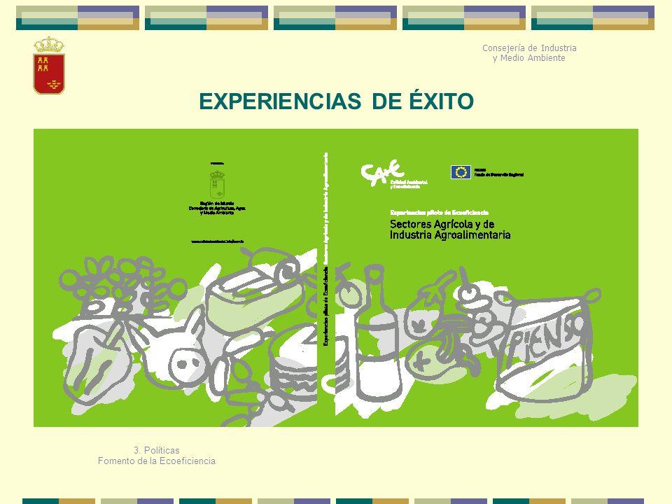 EXPERIENCIAS DE ÉXITO Consejería de Industria y Medio Ambiente