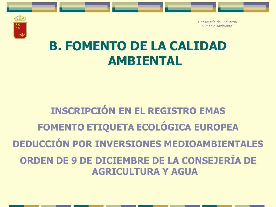 B. FOMENTO DE LA CALIDAD AMBIENTAL