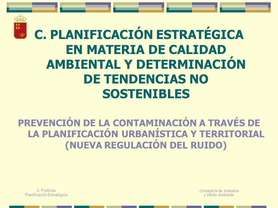 C. PLANIFICACIÓN ESTRATÉGICA EN MATERIA DE CALIDAD AMBIENTAL Y DETERMINACIÓN DE TENDENCIAS NO SOSTENIBLES