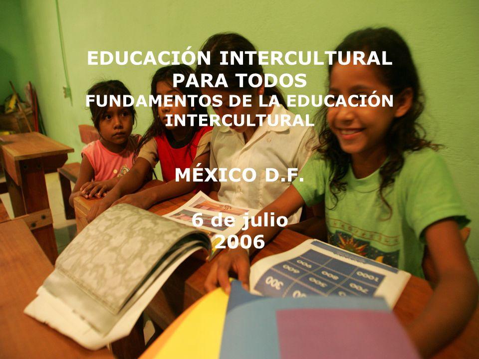 EDUCACIÓN INTERCULTURAL PARA TODOS FUNDAMENTOS DE LA EDUCACIÓN INTERCULTURAL