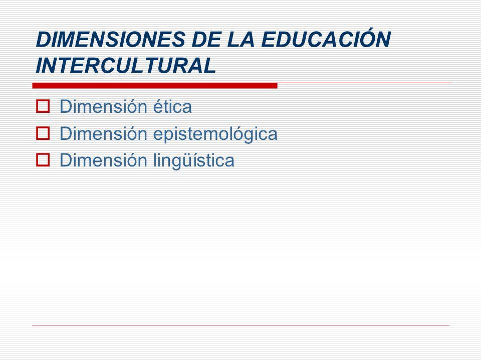 DIMENSIONES DE LA EDUCACIÓN INTERCULTURAL