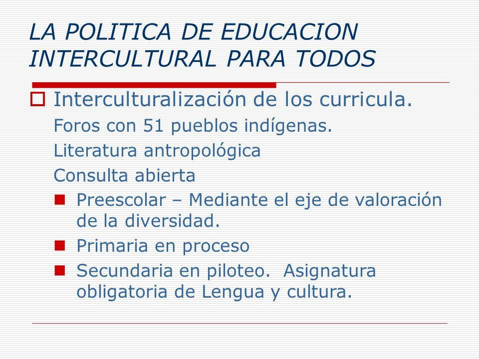 LA POLITICA DE EDUCACION INTERCULTURAL PARA TODOS